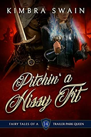 [PDF] [EPUB] Pitchin' a Hissy Fit (Fairy Tales of a Trailer Park Queen Book 14) Download by Kimbra Swain