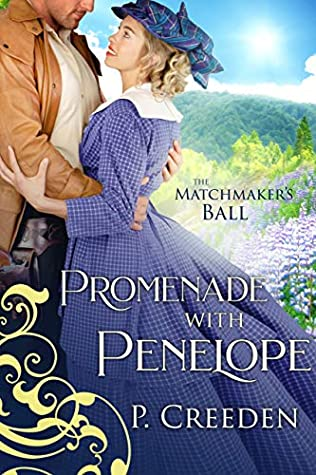 [PDF] [EPUB] Promenade with Penelope (The Matchmaker's Ball Book 5) Download by P. Creeden