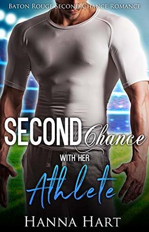 [PDF] [EPUB] Second Chance With Her Athlete (Baton Rouge #1) Download by Hanna Hart