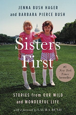 [PDF] [EPUB] Sisters First: Stories from Our Wild and Wonderful Life Download by Jenna Bush Hager