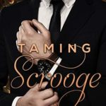 [PDF] [EPUB] Taming Scrooge (Love for the Holidays, #1) Download