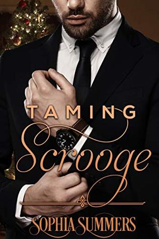[PDF] [EPUB] Taming Scrooge (Love for the Holidays, #1) Download by Sophia Summers