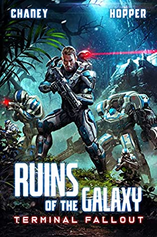 [PDF] [EPUB] Terminal Fallout: A Military Scifi Epic (Ruins of the Galaxy Book 7) Download by J.N. Chaney