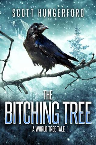 [PDF] [EPUB] The Bitching Tree: A World Tree Story Download by Scott Hungerford