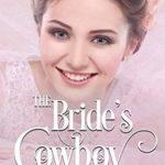 [PDF] [EPUB] The Bride's Cowboy (Love and Marriage #2) Download