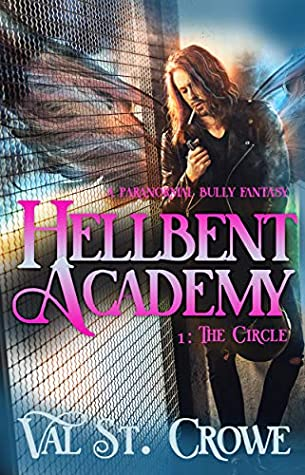 [PDF] [EPUB] The Circle: A Paranormal Bully Urban Fantasy (Hellbent Academy Book 1) Download by Val St. Crowe