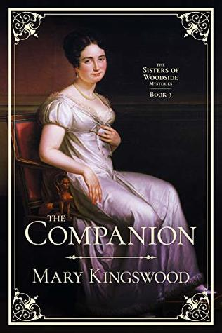[PDF] [EPUB] The Companion (Sisters of Woodside Mysteries, #3) Download by Mary Kingswood