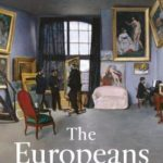 [PDF] [EPUB] The Europeans: Three Lives and the Making of a Cosmopolitan Culture Download