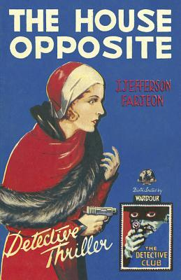[PDF] [EPUB] The House Opposite Download by J. Jefferson Farjeon