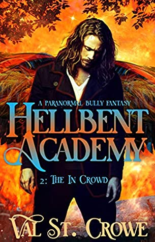[PDF] [EPUB] The In Crowd: A Paranormal Bully Urban Fantasy (Hellbent Academy Book 2) Download by Val St. Crowe