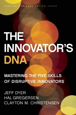 [PDF] [EPUB] The Innovator's DNA: Mastering the Five Skills of Disruptive Innovators Download by Jeffrey H. Dyer
