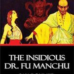 [PDF] [EPUB] The Insidious Dr. Fu-Manchu (ANNOTATED) Unabridged Content and Easy reading – Sax Rohmer Download