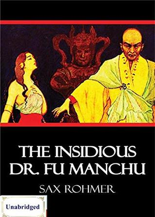 [PDF] [EPUB] The Insidious Dr. Fu-Manchu (ANNOTATED) Unabridged Content and Easy reading - Sax Rohmer Download by Sax Rohmer