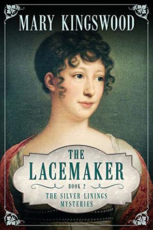 [PDF] [EPUB] The Lacemaker (Silver Linings Mysteries Book 2) Download by Mary Kingswood