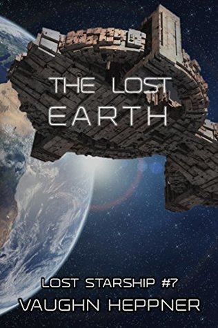 [PDF] [EPUB] The Lost Earth (Lost Starship #7) Download by Vaughn Heppner