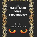 [PDF] [EPUB] The Man Who Was Thursday: By G. K. Chesterton – Illustrated Download