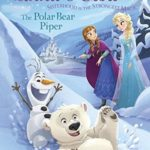 [PDF] [EPUB] The Polar Bear Piper (Disney Frozen: Anna and Elsa, #5) Download