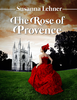 [PDF] [EPUB] The Rose of Provence Download by Susanna Lehner