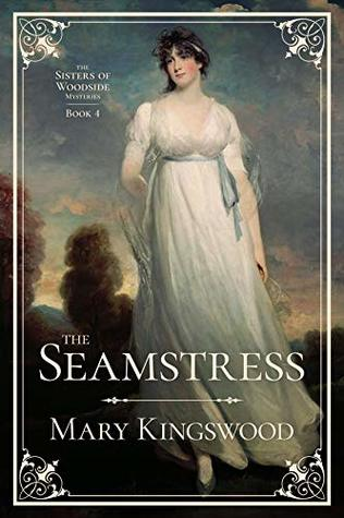 [PDF] [EPUB] The Seamstress (Sisters of Woodside Mysteries, #4) Download by Mary Kingswood