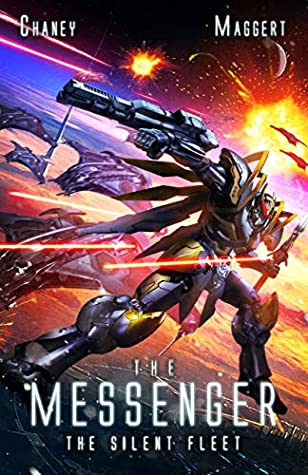 [PDF] [EPUB] The Silent Fleet: A Military Scifi Epic (The Messenger Book 4) Download by J.N. Chaney