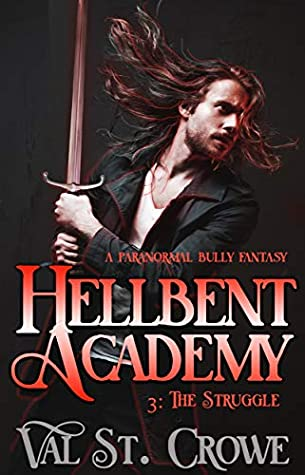 [PDF] [EPUB] The Struggle: A Paranormal Bully Urban Fantasy (Hellbent Academy Book 3) Download by Val St. Crowe