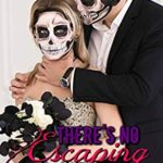 [PDF] [EPUB] There's No Escaping Him Download