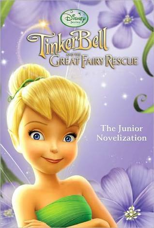[PDF] [EPUB] Tinker Bell and the Great Fairy Rescue: The Junior Novelization (Disney Fairies) Download by Kimberly Morris