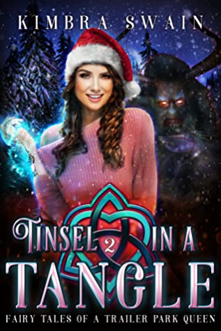 [PDF] [EPUB] Tinsel in a Tangle (Fairy Tales of a Trailer Park Queen, #2) Download by Kimbra Swain