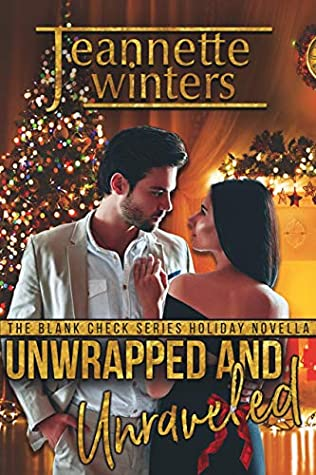 [PDF] [EPUB] Unwrapped and Unraveled: Holiday Novella (The Blank Check Series) Download by Jeannette Winters