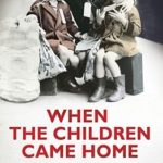 [PDF] [EPUB] When The Children Came Home: Stories Of Wartime Evacuees Download
