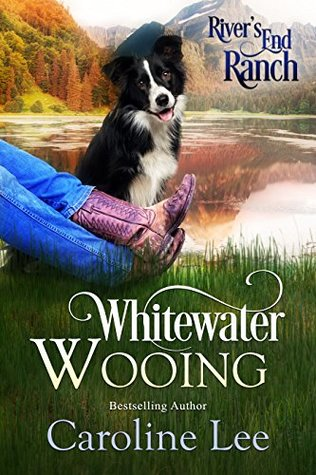 [PDF] [EPUB] Whitewater Wooing (River's End Ranch, #4) Download by Caroline Lee