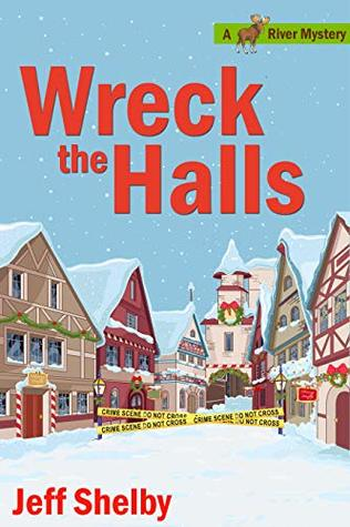 [PDF] [EPUB] Wreck The Halls: A Moose River Christmas Cozy Novella Download by Jeff Shelby