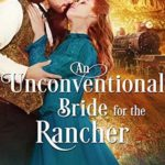 [PDF] [EPUB] An Unconventional Bride for the Rancher Download
